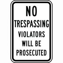 No Tresspassing Violators Will Be Prosecuted Sign