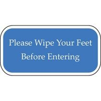 Please Wipe Your Feet Before Entering Blue Sign