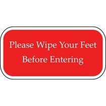 Please Wipe Your Feet Before Entering Red Sign