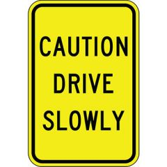 Caution Drive Slowly Sign - Yellow