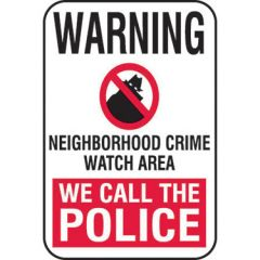 Warning Neighborhood Crime Watch Area We Call The Police