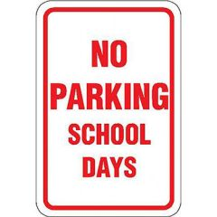 No Parking School Days Sign
