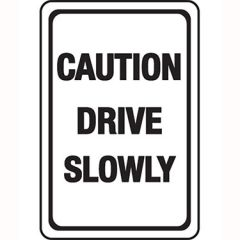 Caution Drive Slowly Sign - White