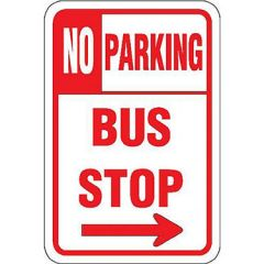 No Parking Bus Stop w/Right Arrow Sign