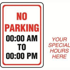 No Parking Special Hours Semi-Custom Sign